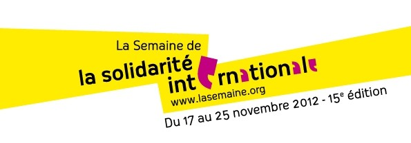 Semaine de la Solidarité Internationale du 17 au 25 novembre 2012